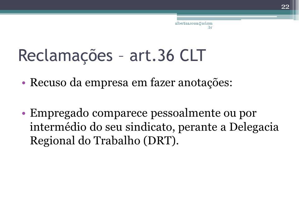 Reclamações – art.36 CLT Recuso da empresa em fazer anotações: