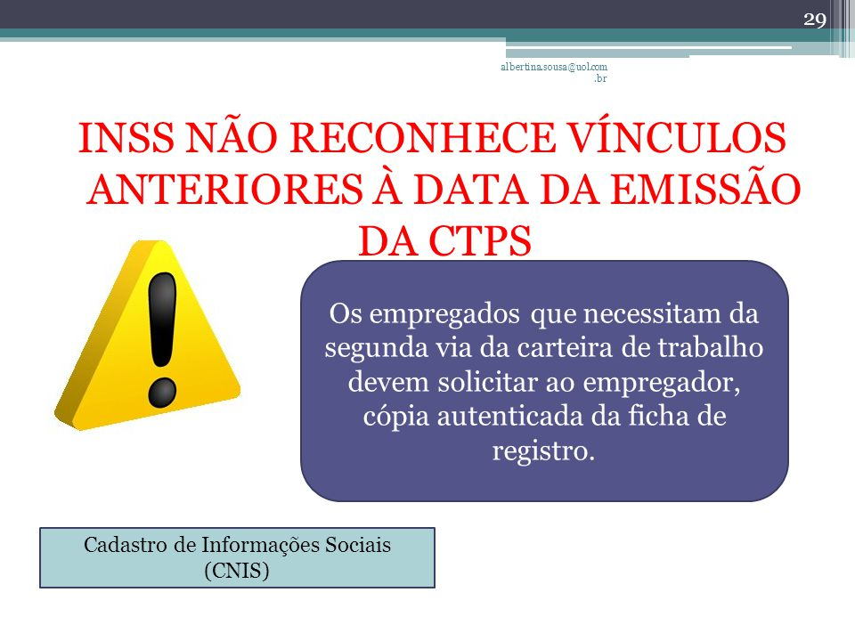 INSS NÃO RECONHECE VÍNCULOS ANTERIORES À DATA DA EMISSÃO DA CTPS