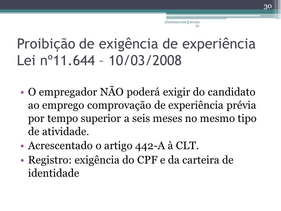 Proibição de exigência de experiência Lei nº11.644 – 10/03/2008