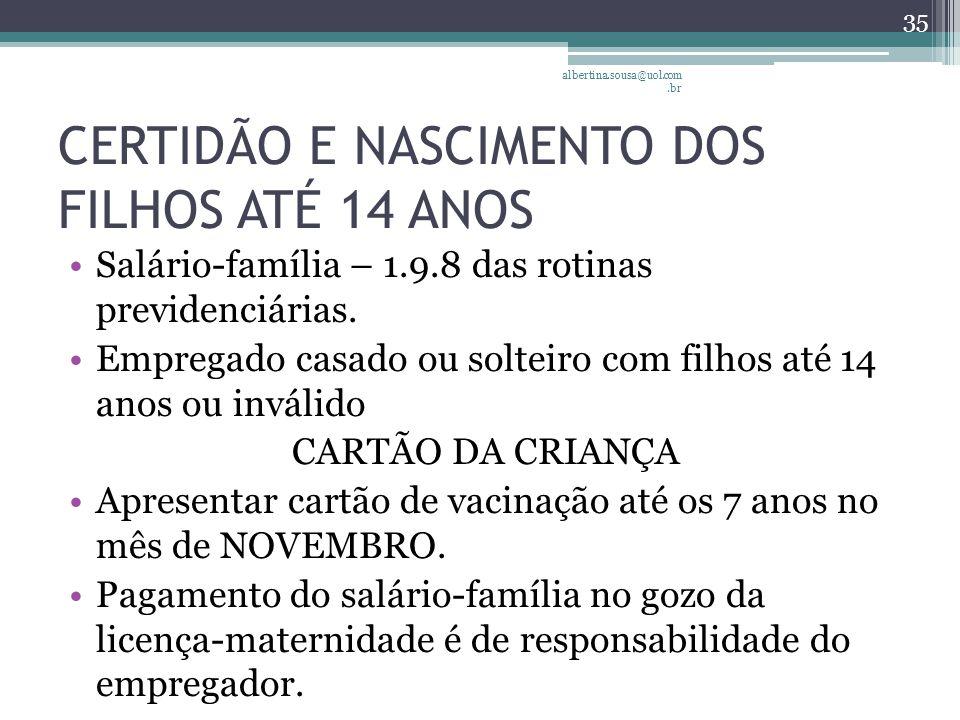 CERTIDÃO E NASCIMENTO DOS FILHOS ATÉ 14 ANOS