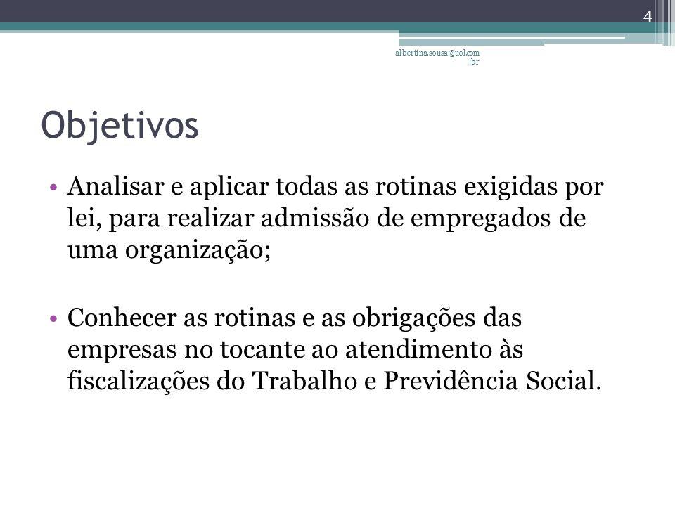 albertina.sousa@uol.com.br Objetivos.