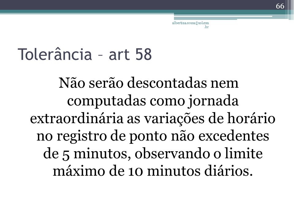albertina.sousa@uol.com.br Tolerância – art 58.