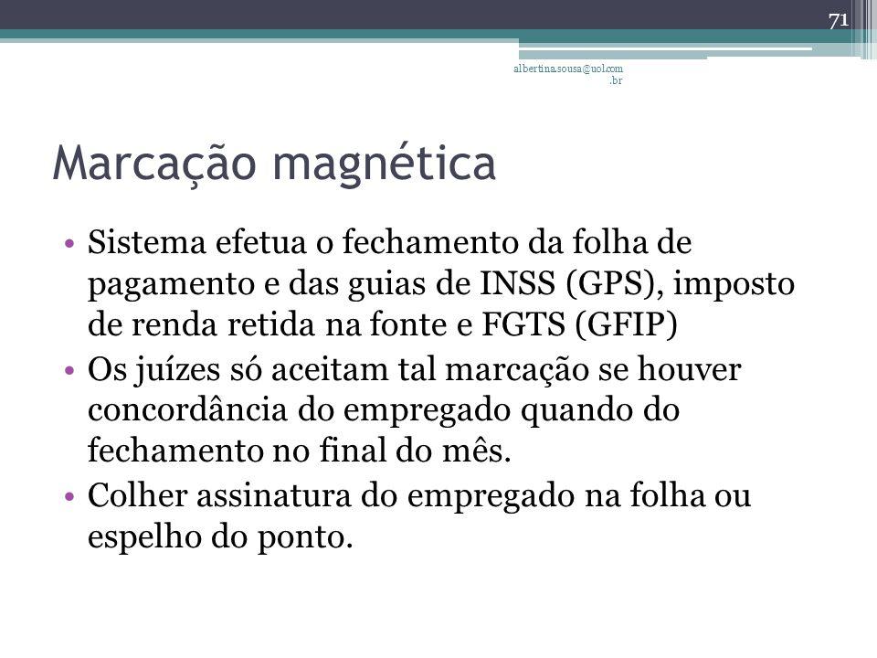 albertina.sousa@uol.com.br Marcação magnética.