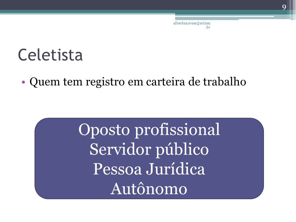 Celetista Oposto profissional Servidor público Pessoa Jurídica