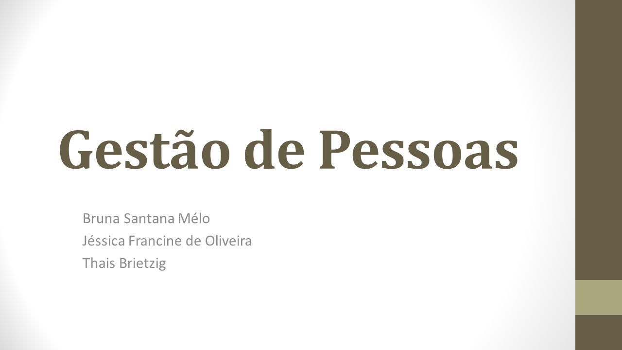 Bruna Santana Mélo Jéssica Francine de Oliveira Thais Brietzig