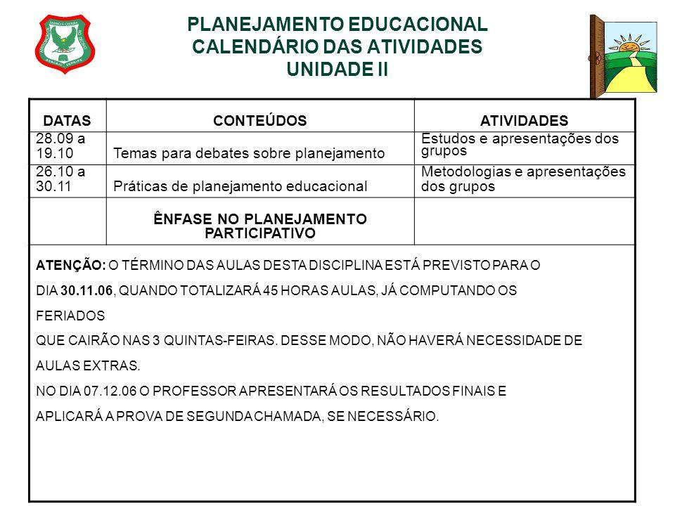 PLANEJAMENTO EDUCACIONAL CALENDÁRIO DAS ATIVIDADES UNIDADE II