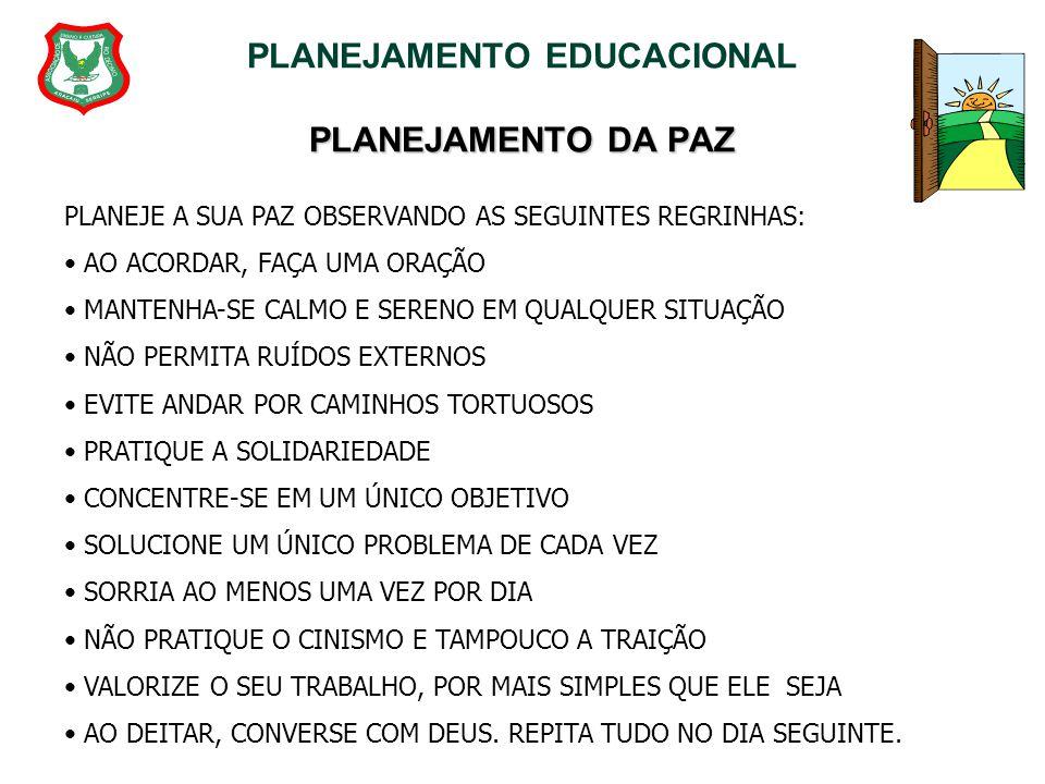 PLANEJAMENTO EDUCACIONAL PLANEJAMENTO DA PAZ