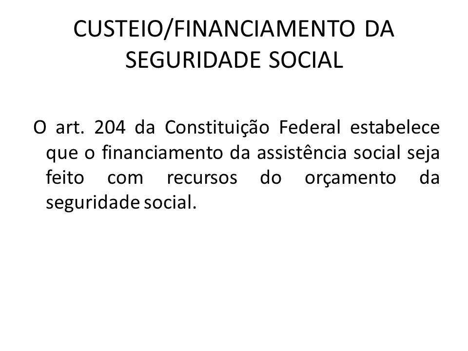 CUSTEIO/FINANCIAMENTO DA SEGURIDADE SOCIAL