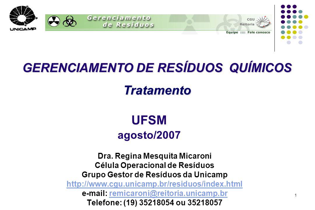 UFSM agosto/2007 GERENCIAMENTO DE RESÍDUOS QUÍMICOS Tratamento