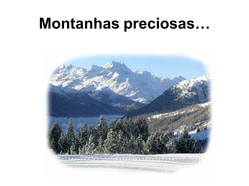 Montanhas preciosas…