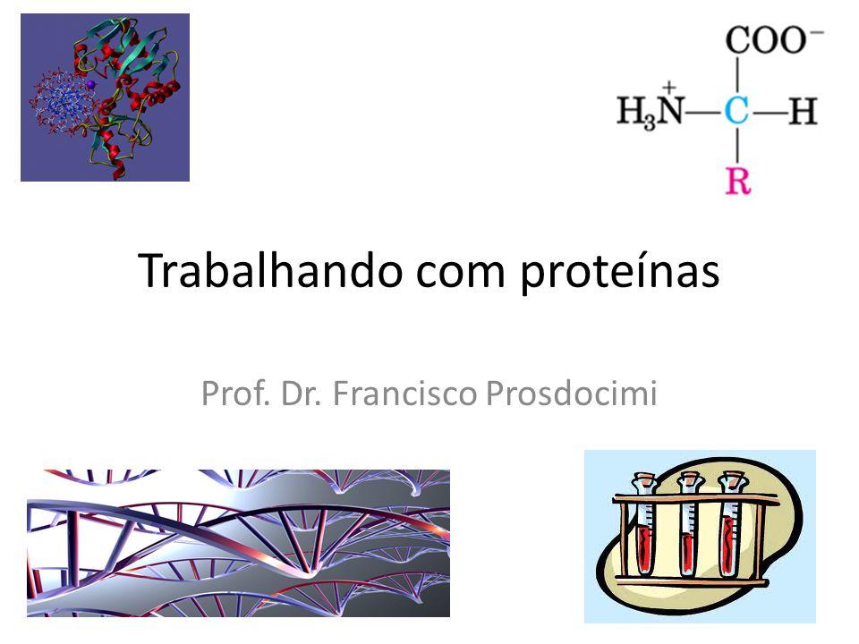 Trabalhando com proteínas