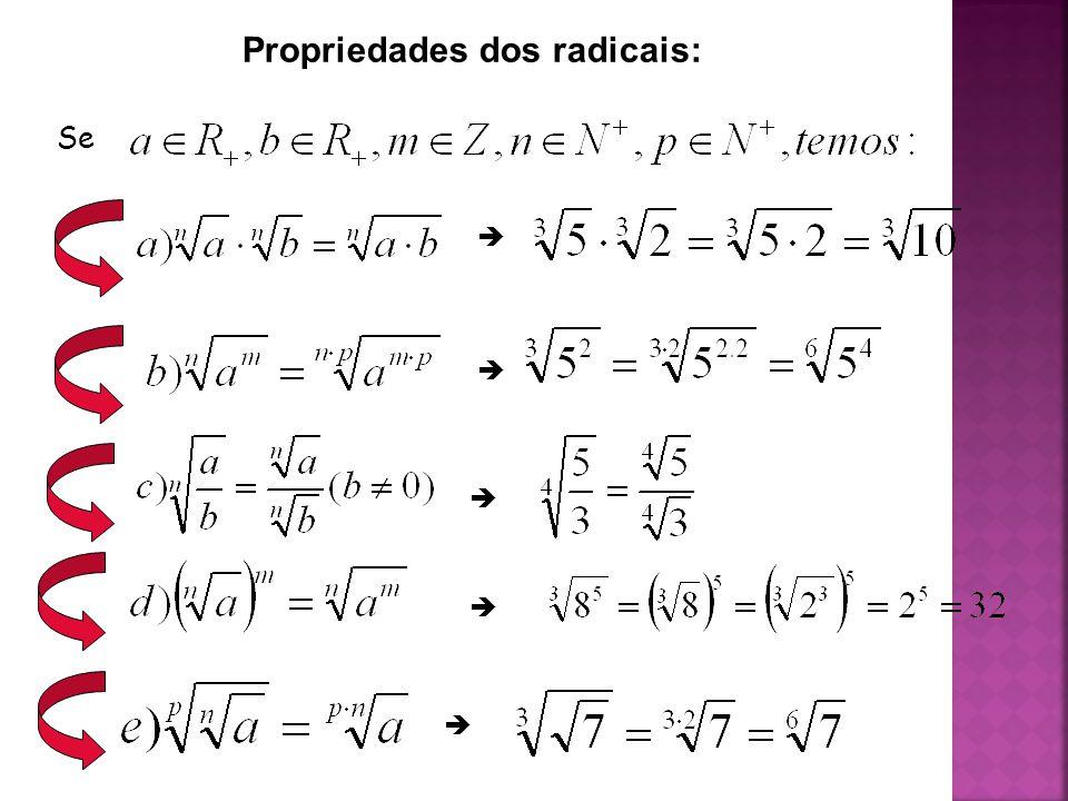 Propriedades dos radicais: