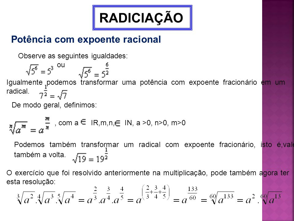 RADICIAÇÃO Potência com expoente racional