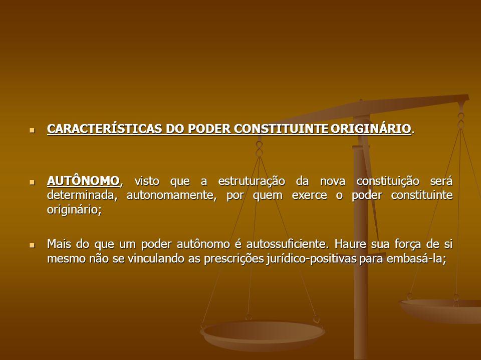 CARACTERÍSTICAS DO PODER CONSTITUINTE ORIGINÁRIO.