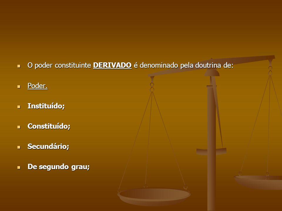 O poder constituinte DERIVADO é denominado pela doutrina de: