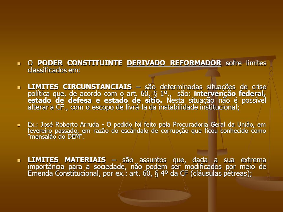 O PODER CONSTITUINTE DERIVADO REFORMADOR sofre limites classificados em: