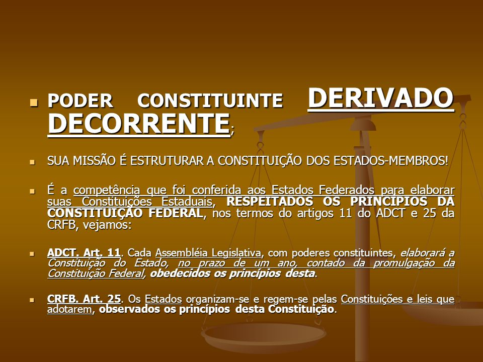 PODER CONSTITUINTE DERIVADO DECORRENTE;