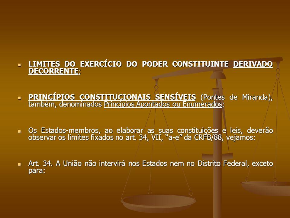 LIMITES DO EXERCÍCIO DO PODER CONSTITUINTE DERIVADO DECORRENTE;