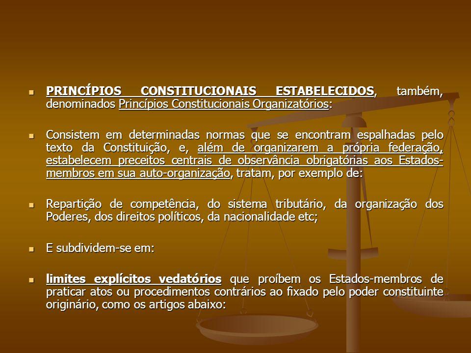 PRINCÍPIOS CONSTITUCIONAIS ESTABELECIDOS, também, denominados Princípios Constitucionais Organizatórios: