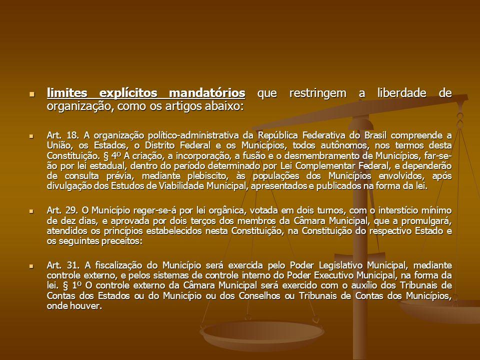 limites explícitos mandatórios que restringem a liberdade de organização, como os artigos abaixo:
