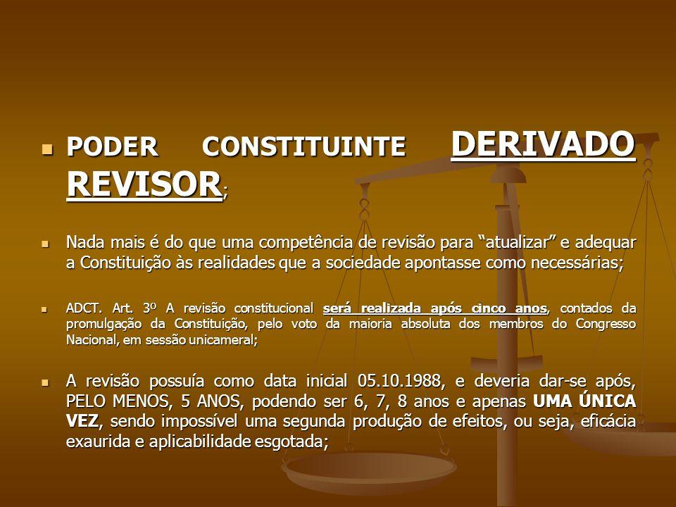PODER CONSTITUINTE DERIVADO REVISOR;