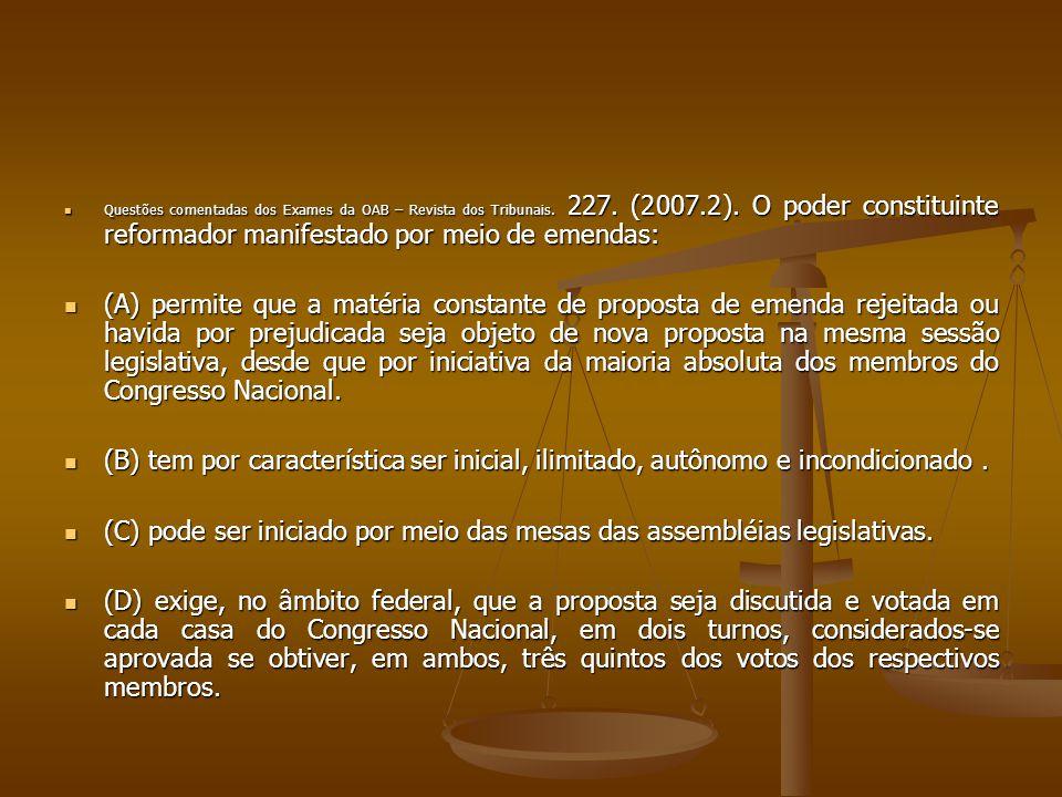 (C) pode ser iniciado por meio das mesas das assembléias legislativas.