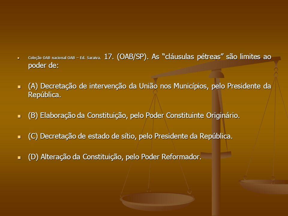 (B) Elaboração da Constituição, pelo Poder Constituinte Originário.