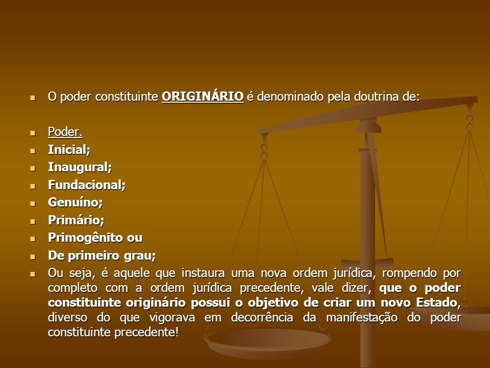 O poder constituinte ORIGINÁRIO é denominado pela doutrina de: