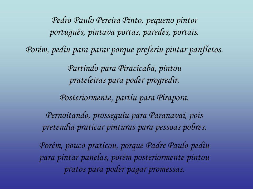 Pedro Paulo Pereira Pinto, pequeno pintor