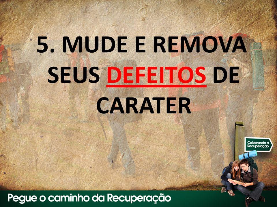 5. MUDE E REMOVA SEUS DEFEITOS DE CARATER