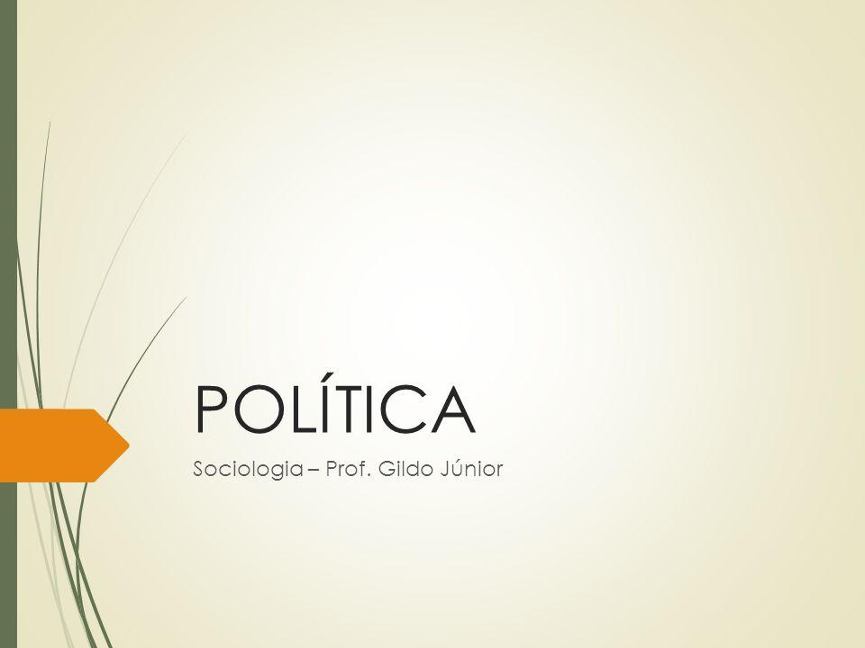 Sociologia – Prof. Gildo Júnior