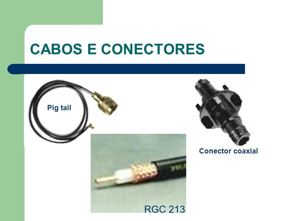CABOS E CONECTORES Pig tail Conector coaxial RGC 213