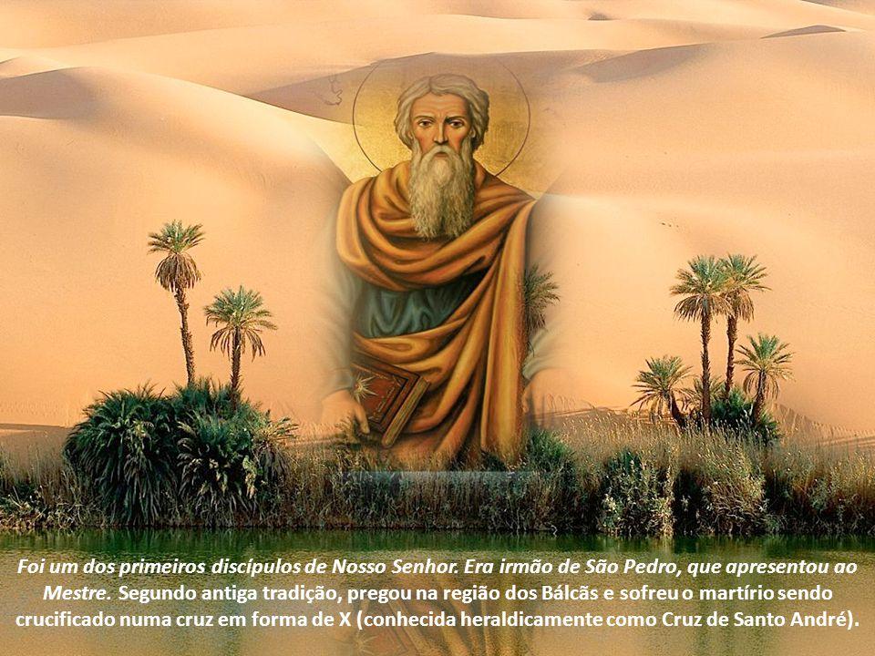 Foi um dos primeiros discípulos de Nosso Senhor