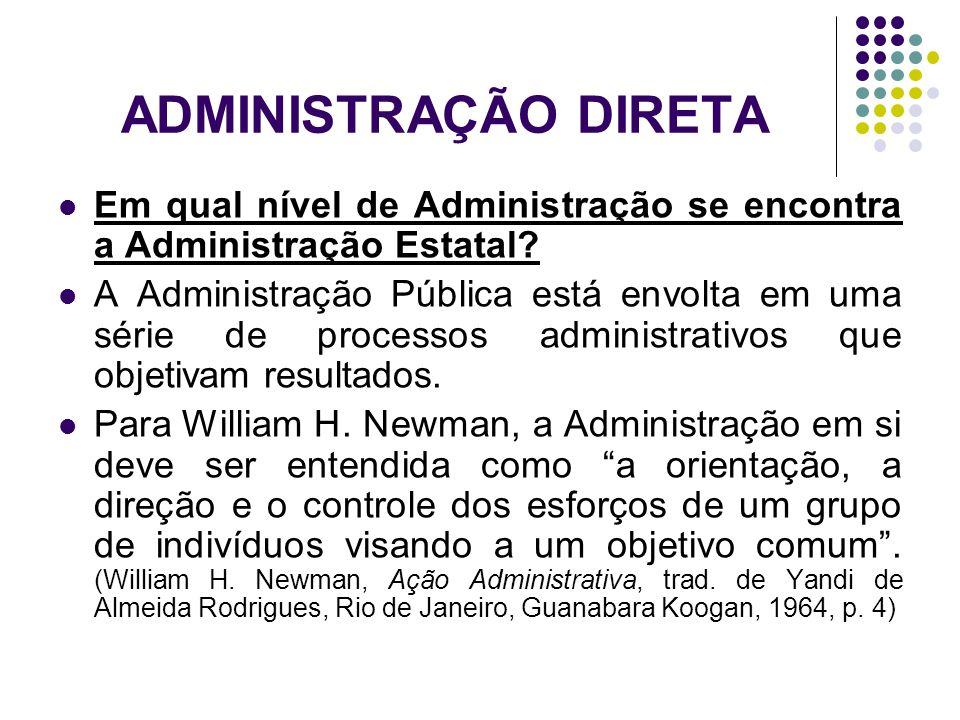 ADMINISTRAÇÃO DIRETA Em qual nível de Administração se encontra a Administração Estatal