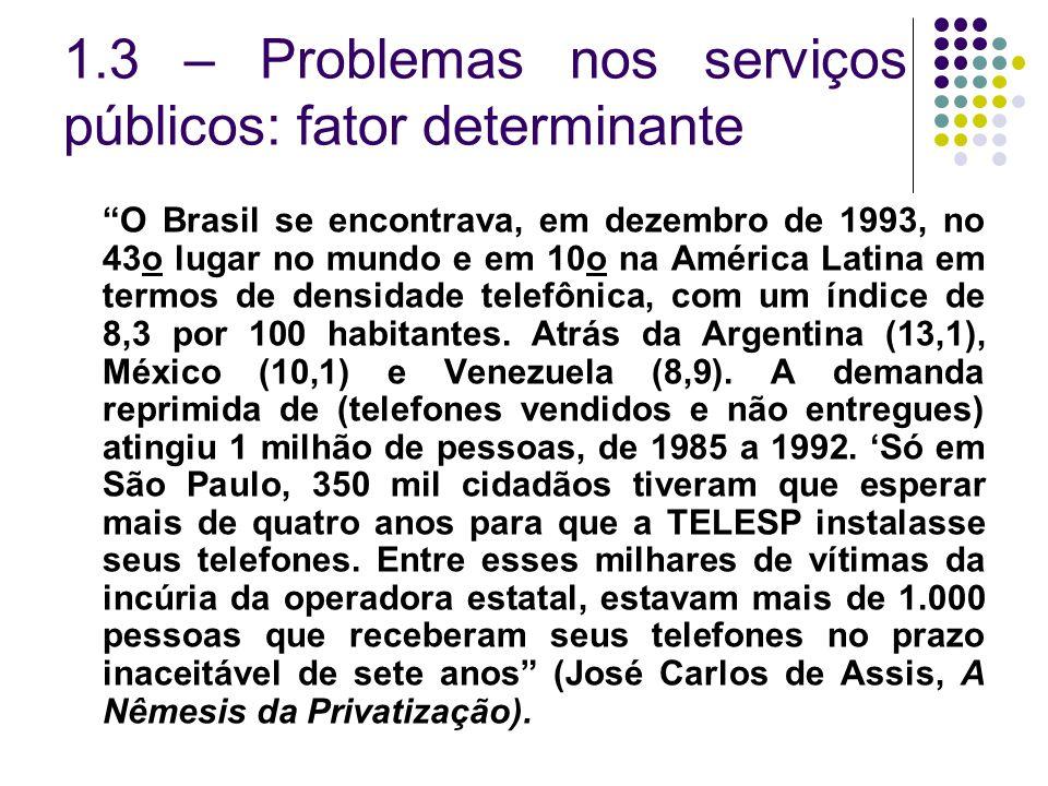1.3 – Problemas nos serviços públicos: fator determinante