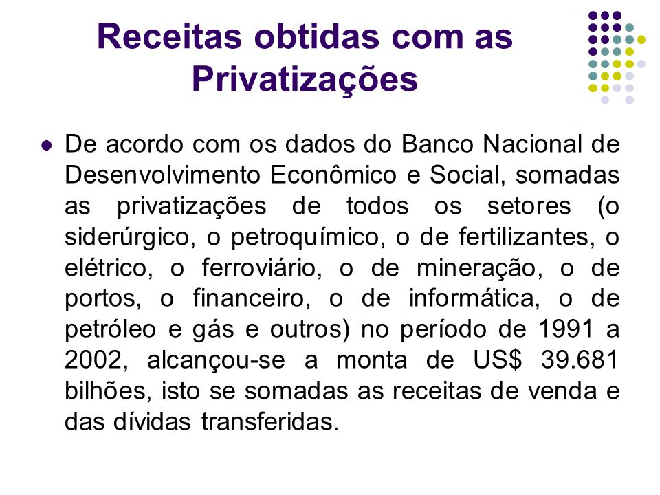 Receitas obtidas com as Privatizações