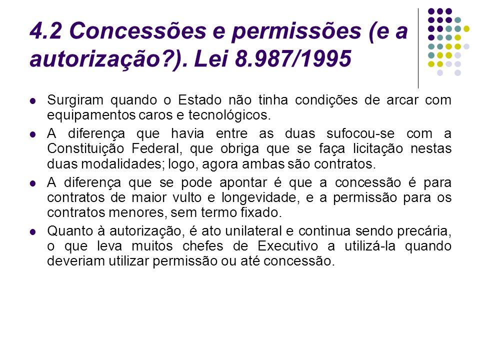 4.2 Concessões e permissões (e a autorização ). Lei 8.987/1995