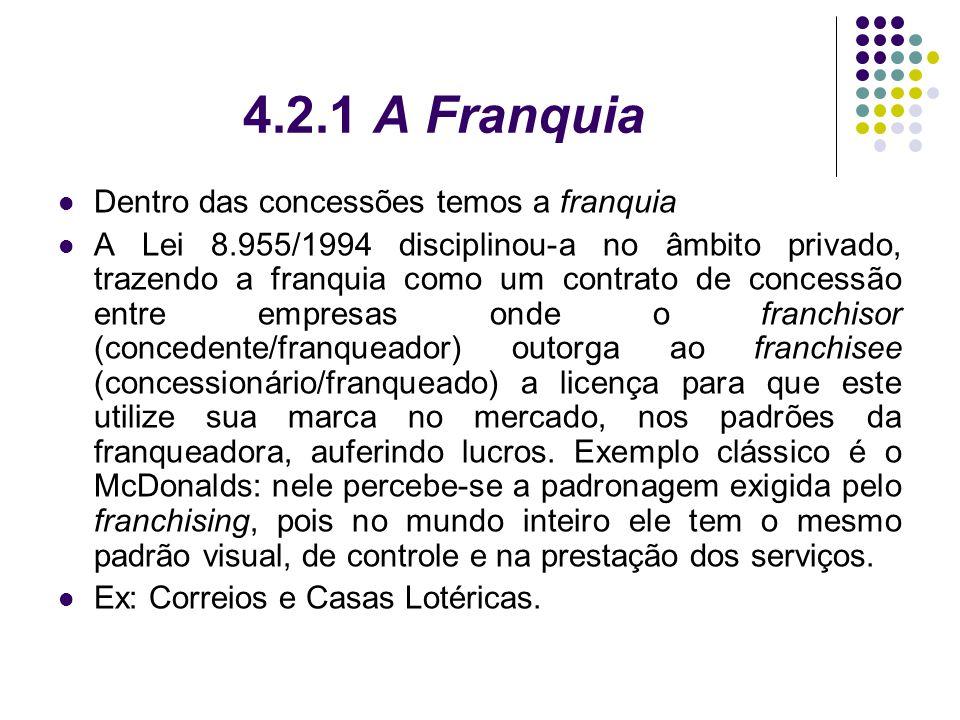 4.2.1 A Franquia Dentro das concessões temos a franquia