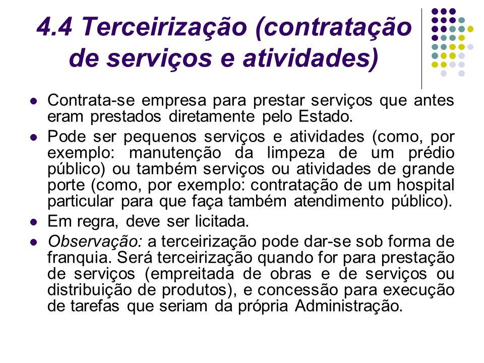4.4 Terceirização (contratação de serviços e atividades)