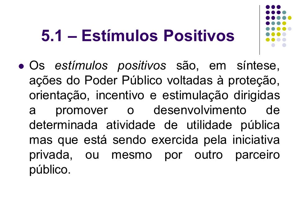 5.1 – Estímulos Positivos