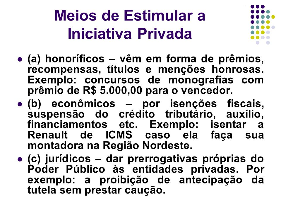 Meios de Estimular a Iniciativa Privada