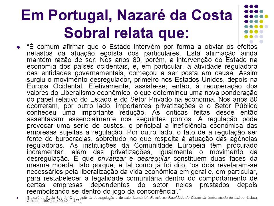 Em Portugal, Nazaré da Costa Sobral relata que: