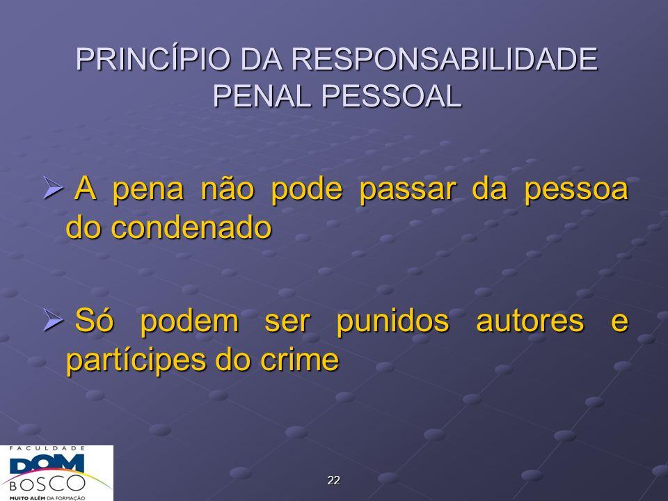 PRINCÍPIO DA RESPONSABILIDADE PENAL PESSOAL