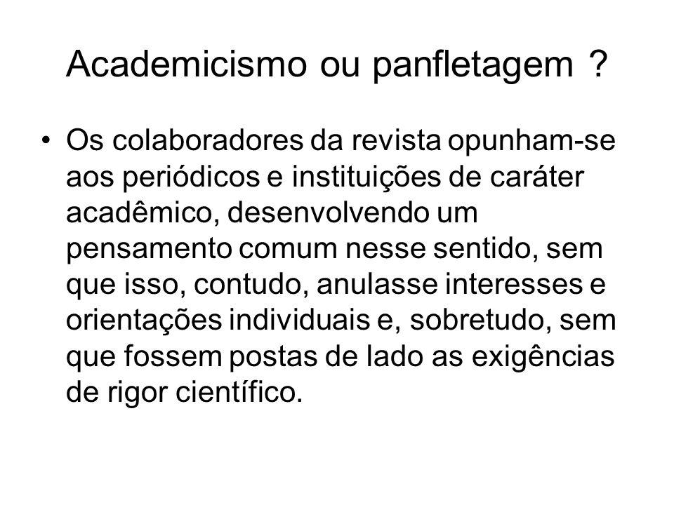 Academicismo ou panfletagem