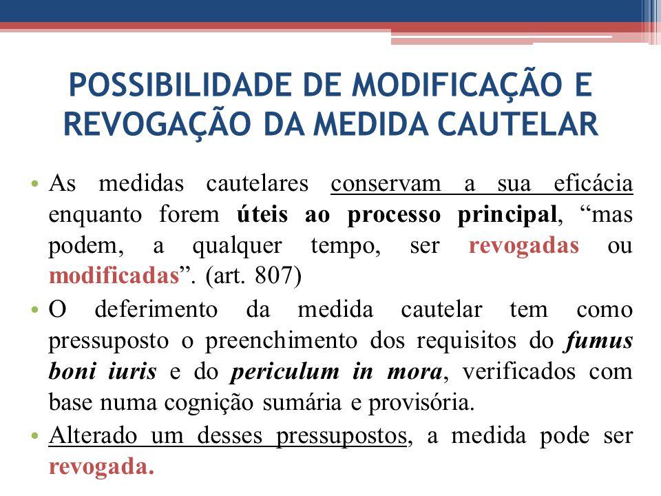 POSSIBILIDADE DE MODIFICAÇÃO E REVOGAÇÃO DA MEDIDA CAUTELAR