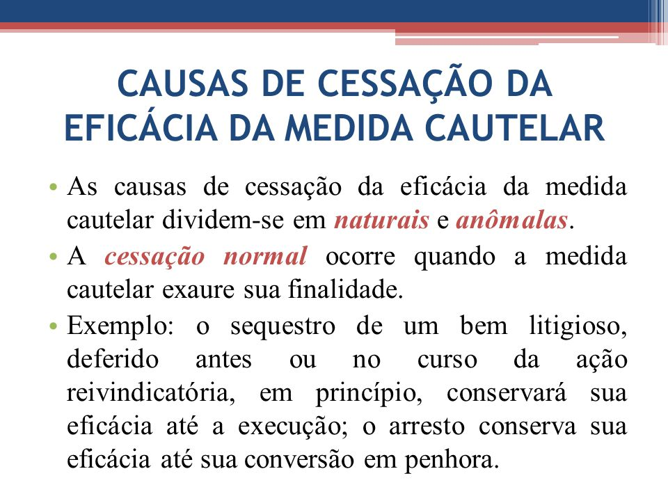 CAUSAS DE CESSAÇÃO DA EFICÁCIA DA MEDIDA CAUTELAR