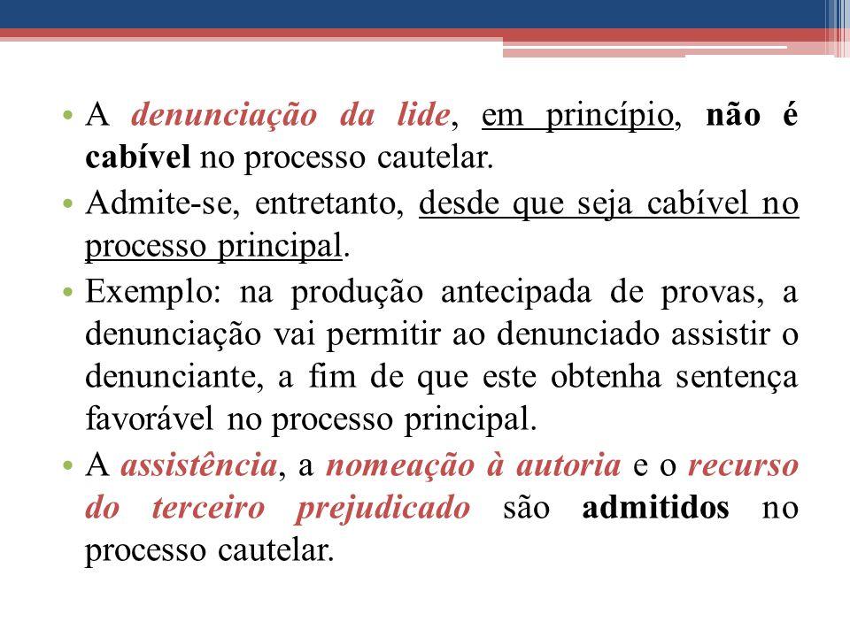 A denunciação da lide, em princípio, não é cabível no processo cautelar.