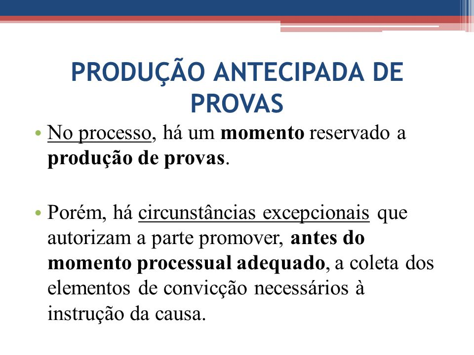 PRODUÇÃO ANTECIPADA DE PROVAS