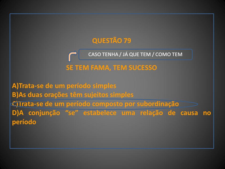 CASO TENHA / JÁ QUE TEM / COMO TEM