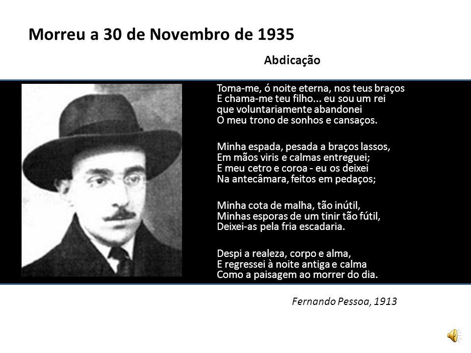 Morreu a 30 de Novembro de 1935 Abdicação.